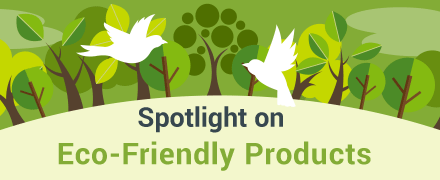 Spotlight on Eco-Friendly Products