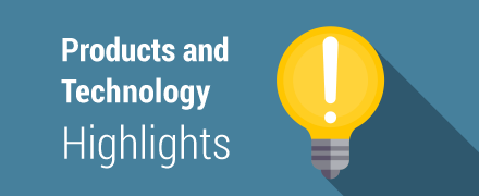 Products and Technology Highlights